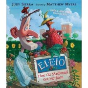 E-I-E-I-O!: How Old MacDonald Got his Farm with a Little Help From a Hen by Judy Sierra