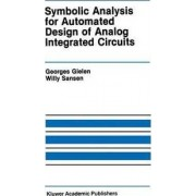 Symbolic Analysis for Automated Design of Analogue Integrated Circuits by Georges Gielen