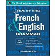Side-by-Side French and English Grammar by C. Frederick Farrell