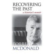 Recovering the Past by Forrest McDonald