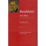 Charles Baudelaire: Paris Blues / Le Spleen De Paris by Charles Baudelaire