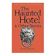 The Haunted Hotel & Other Stories (Tales of Mystery & the Supernatural)