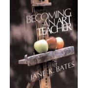 Becoming an Art Teacher by Jane Bates