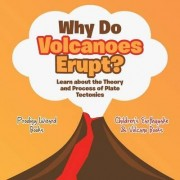Why Do Volcanoes Erupt? Learn about the Theory and Process of Plate Tectonics - Children's Earthquake & Volcano Books by Prodigy