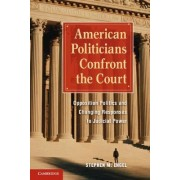 American Politicians Confront the Court by Stephen M. Engel
