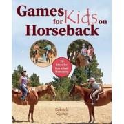 Games for Kids on Horseback by Gabriele K