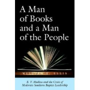 A Man of Books and A Man of the People by W E Ellis