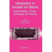 Introduction to Focused Ion Beams by Lucille A. Giannuzzi