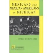 Mexicans and Mexican Americans in Michigan by Rudolph Valier Alvarado