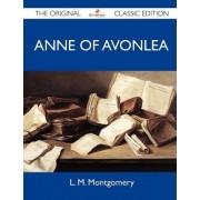 Anne of Avonlea - The Original Classic Edition by L M Montgomery