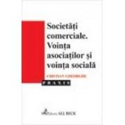 Societatile comerciale. Vointa asociatilor si vointa sociala.
