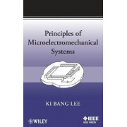 Principles of Microelectromechanical Systems by Ki Bang Lee