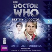 Doctor Who: Smoke and Mirrors (Destiny of the Doctor 5) by Steve Lyons