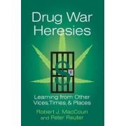 Drug War Heresies by Robert J. Maccoun
