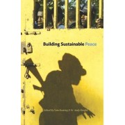 Building Sustainable Peace by Professor W. Andy Knight