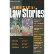 Administrative Law Stories by Peter Strauss