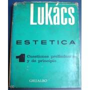 Estetica - 1 Cuestiones Preliminares y de Principio - Lukács -