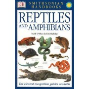 Reptiles and Amphibians by Mark O'Shea