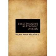 Social Insurance an Economic Analysis by Robert Morse Woodbury