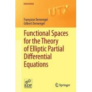 Functional Spaces for the Theory of Elliptic Partial Differential Equations by Francoise Demengel