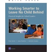 Working Smarter to Leave No Child Behind by Brian M. Stecher