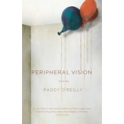 Peripheral Vision by Paddy O'Reilly