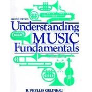 Understanding Music Fundamentals by R.Phyllis Gelineau