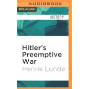 Hitler's Preemptive War: The Battle for Norway, 1940