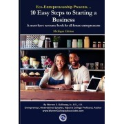 Eco-Entrepreneurship Presents...10 Easy Steps to Starting a Business: A Must-Have Resource Book for All Future Entrepreneurs