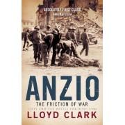 Anzio: the Friction of War by Lloyd Clark