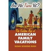 Are We There Yet? by Susan Sessions Rugh