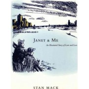 Janet and Me: An Illustrated Story of Love and Loss by Stan Mack