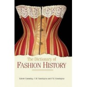 The Dictionary of Fashion History by C. Willett Cunnington