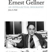 Ernest Gellner by John A. Hall