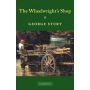 The Wheelwright's Shop by George Sturt