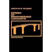 Design of Prestressed Concrete by Arthur H. Nilson