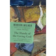 The Hands of the Living God by Marion Milner