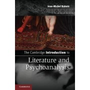 The Cambridge Introduction to Literature and Psychoanalysis by Jean-Michel Rabate