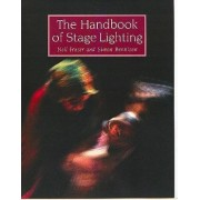 The Handbook of Stage Lighting by Neil Fraser