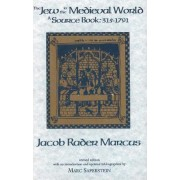 The Jew in the Medieval World by Jacob Rader Marcus