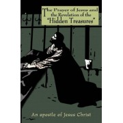 The Prayer of Jesus and the Revelation of the Hidden Treasures by Apostle of Jesus Christ
