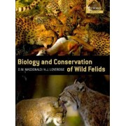 The Biology and Conservation of Wild Felids by David Macdonald