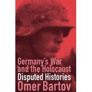 Germany's War and the Holocaust by Omer Bartov
