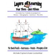 Layers of Learning Year Three Unit Fifteen: South Pacific, Australia & New Zealand, Fossils, Principles of Art