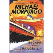 Escape from Shangri-La by Michael Morpurgo