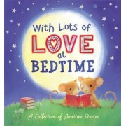 With Lots of Love at Bedtime by Various