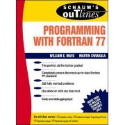 Schaum's Outline of Theory and Problems of Programming with Fortran 77 by William E. Mayo
