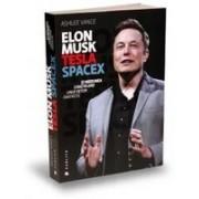 Elon Musk- Tesla, SpaceX şi misiunea construirii unui viitor fantastic