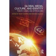 Global Media, Culture, and Identity by Rohit Chopra