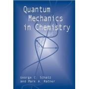 Quantum Mechanics in Chemistry by George C. Schatz